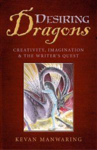 Desiring Dragons by Kevan Manwaring
