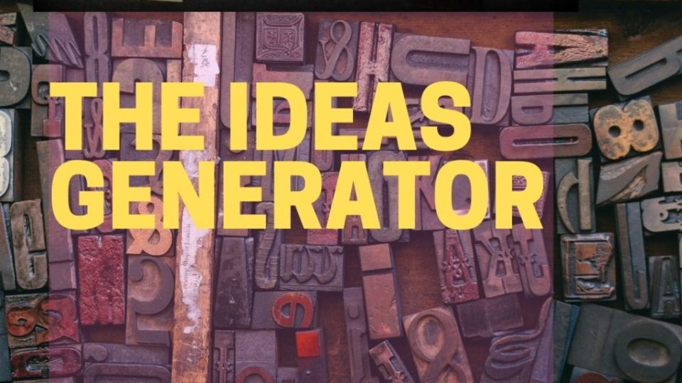 The ideas generator Sept 2019
